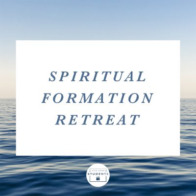 Student Ministry Spiritual Formation Retreat