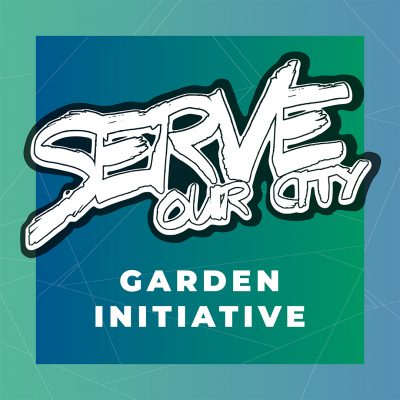 Serve Our City Garden Initiative